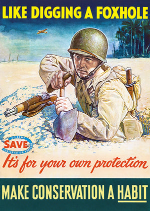 Digging A Foxhole - Conservation - 1944 - World War II - Propaganda Poster