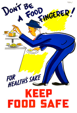 Don't Be A Food Fingerer! - Keep Food Safe - 1940's - Health Poster