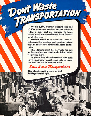 Don't Waste Transportation - 1940's - World War II - Propaganda Poster