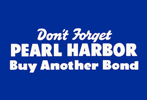 Don't Forget Pearl Harbor - Buy Bond - 1942 - World War II - Propaganda Poster