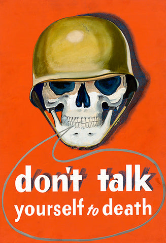 Don't Talk Yourself To Death - 1940's - World War II - Propaganda Poster