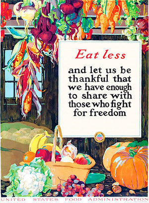 Eat Less - 1918 - World War I - Propaganda Poster