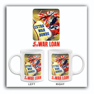 Extra War Bonds - 5th Loan - 1944 - World War II - Propaganda Mug