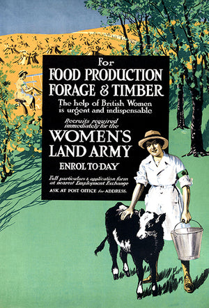 Food Production - Women's Land Army - 1918 - WWI - British Recruitment Magnet