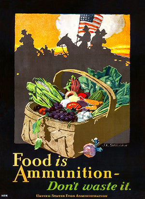 Food Is Ammunition - 1918 - World War I - Propaganda Poster