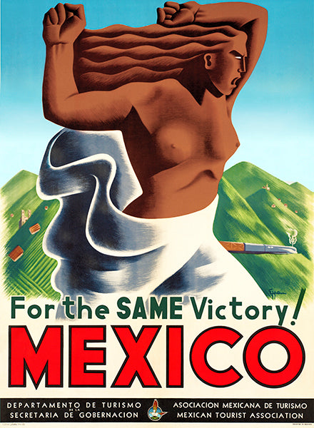 For The Same Victory! Mexico - 1940's - Travel Poster