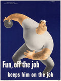 Fun, Off The Job - Keeps Him On The Job - 1942 - WWII - Health Poster