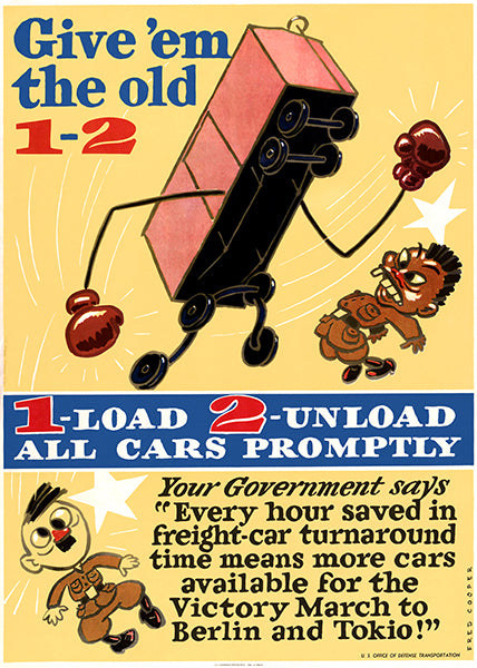 Give 'Em The Old Load Unload All Cars - 1944 - World War II - Propaganda Poster