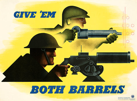 Give 'Em Both Barrels - 1941 - World War II - Propaganda Poster