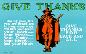 Give Thanks - Work, Friends, Family, Liberty - 1923 - Motivational Poster