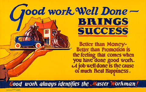 Good Work Well Done Brings Success - 1923 - Motivational Poster