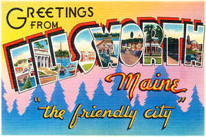 Greetings From Ellsworth, Maine, The Friendly City - 1930's - Vintage Postcard Poster