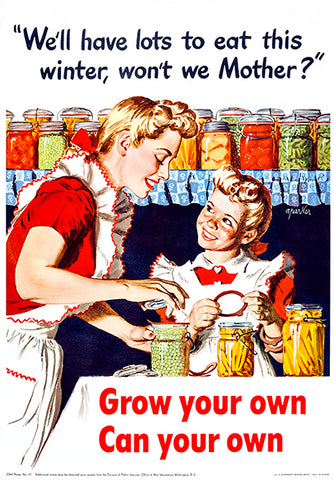 Grow Your Own - Can Your Own - 1943 - World War II - Propaganda Poster