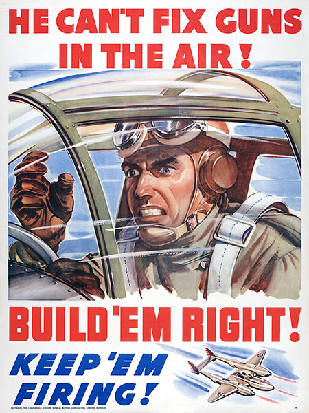 He Can't Fix Guns In The Air! Keep 'Em Firing! - 1940 - World War II - Propaganda Poster