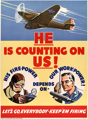 He Is Counting On Us - Keep 'Em Firing - 1942 - World War II - Propaganda Poster