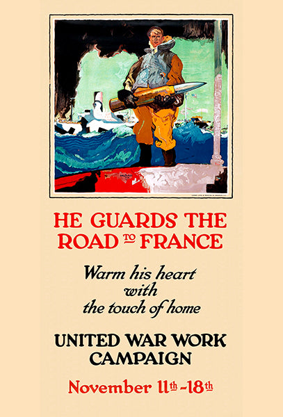 He Guards The Road To France - 1918 - World War I - Propaganda Poster