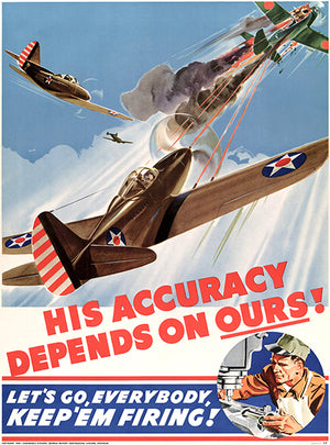 His Accuracy Depends On Ours - Keep 'Em Firing! - 1942 - WWII - Propaganda Poster