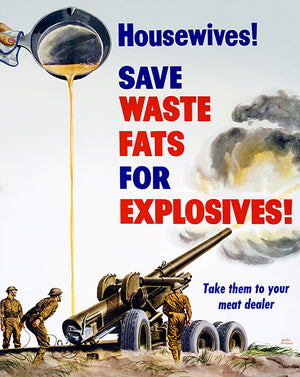 Housewives! Save Waste Fats For Explosives! - 1942 - World War II - Propaganda Poster