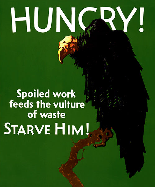 Hungry - Spoiled Work Feeds The Vulture - 1929 - Motivational Poster