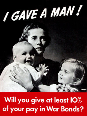 I Gave A Man - War Bonds - 1942 - World War II - Propaganda Magnet