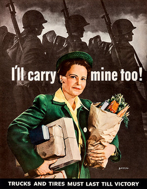 I'll Carry Mine Too! - 1943 - World War II - Propaganda Poster