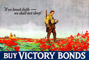 In Flanders Field - Buy Bonds - 1918 - World War I - Canadian Propaganda Poster