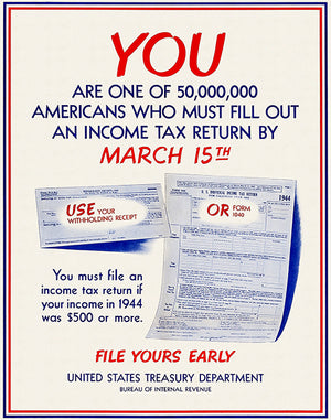 Income Tax Return - File Yours Early - 1944 - World War II - Propaganda Magnet