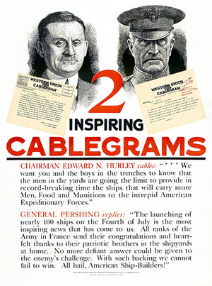 Inspiring Cablegrams - Hurley And Pershing - 1918 - World War I - Propaganda Poster