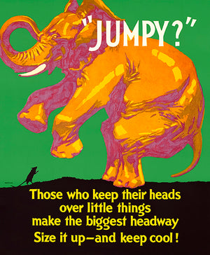 Jumpy - Elephant - Keep Cool - 1929 - Work Motivational Poster