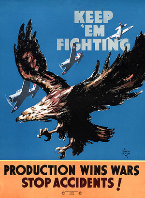 Keep 'Em Fighting  - Stop Accidents! - 1940 - World War II - Propaganda Poster