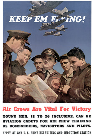 Keep 'Em Flying - Air Crews Aviation Cadets - 1942 - World War II - Propaganda Poster