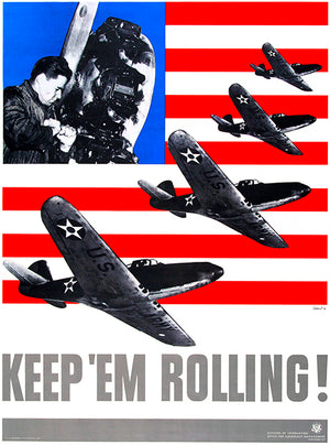 Keep 'Em Rolling! - 1941 - World War II - Propaganda Poster