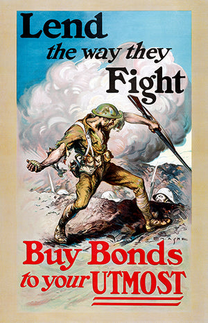 Lend The Way They Fight - Buy Bonds - 1918 - World War I - Propaganda Poster