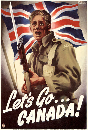 Let's Go Canada! - 1940's - World War II - Propaganda Poster