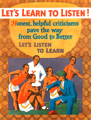 Let's Learn To Listen - 1927 - Work Motivation Poster
