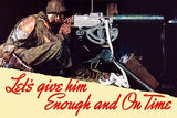 Let's Give Him Enough And On Time - 1942 - World War II - Propaganda Poster Magnet