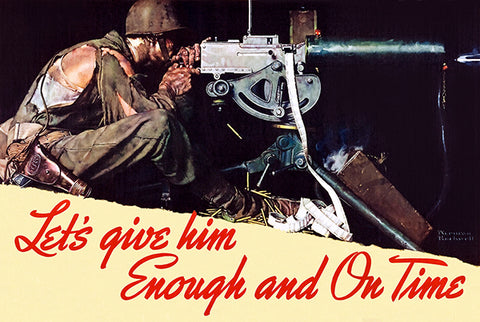 Let's Give Him Enough And On Time - 1942 - World War II - Propaganda Poster