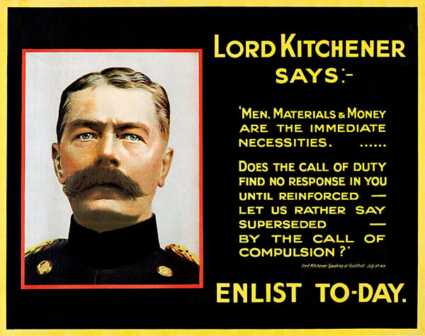 Lord Kitchener Says - 1915 - World War I - British Propaganda Poster