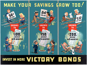 Make Your Savings Grow Too! - Invest Victory Bonds - 1940s - World War  II - Propaganda Poster