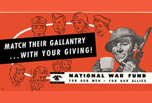 Match Their Gallantry With Your Giving! - 1940's - World War II – Propaganda Poster
