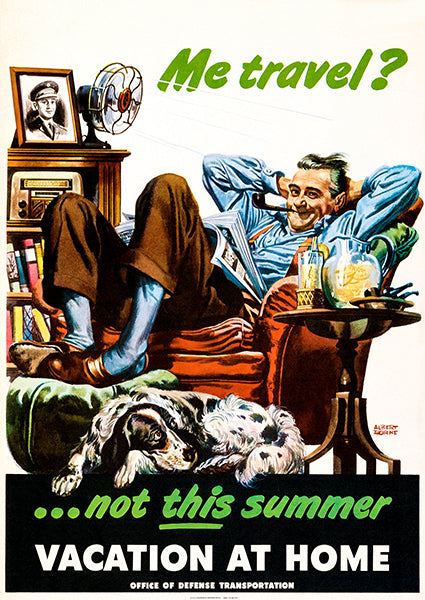 Me Travel - Not This Summer - 1945 - World War II - Propaganda Poster