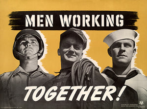 Men Working - Together! - 1941 - World War - Propaganda Poster