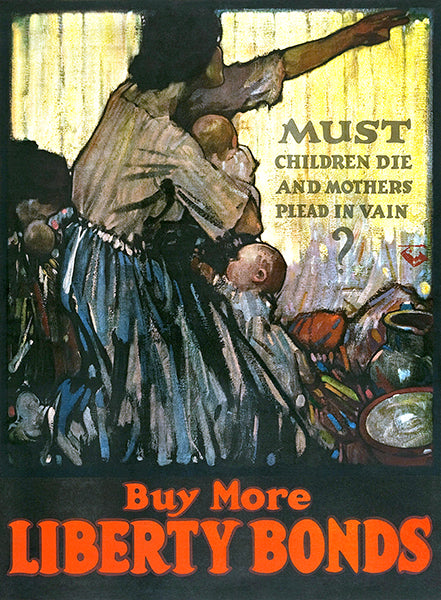 Mothers Plead In Vain - Liberty Bonds - 1918 - World War I - Propaganda Poster