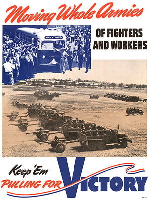 Moving Whole Armies Of Fighters - Keep 'Em - 1940 - World War II - Propaganda Magnet