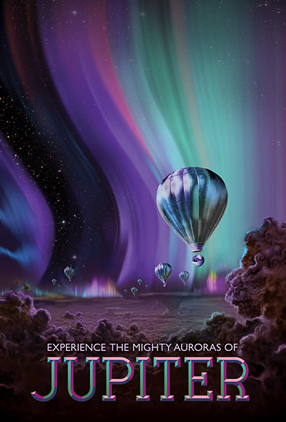 NASA - Experience The Mighty Auroras of Jupiter - Fantasy Travel Poster