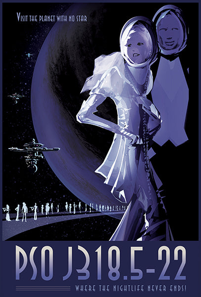 NASA - PSO J318.5-22 - Visit The Planet With No Star - Fantasy Travel Poster