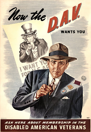 Now The DAV Wants You - 1940s - World War II - Propaganda Poster