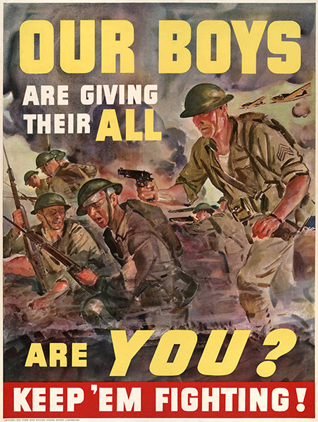 Our Boys Are Giving Thee All - Keep 'Em Fighting - 1940 - World War II - Propaganda Poster