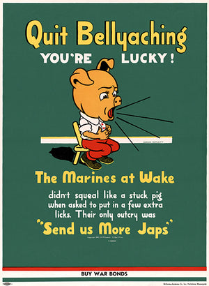 Quit Bellyaching You're Lucky! - 1942 - World War II - Propaganda Poster