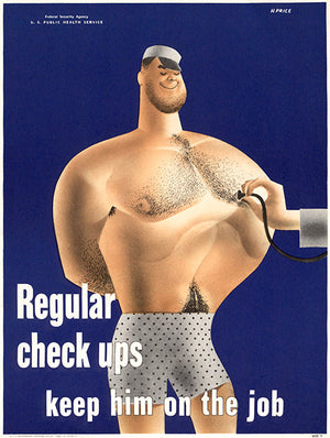 Regular Check Ups - Keep Him On The Job - 1942 - WWII - Health Magnet